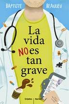 http://lecturasmaite.blogspot.com.es/2015/04/novedades-abril-la-vida-no-es-tan-grave.html