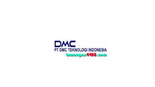 Lowongan Kerja PT. DMC Teknologi Indonesia
