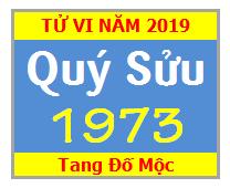 Tử Vi Tuổi Quý Sửu 1973 Năm 2019 Nam Mạng - Nữ Mạng