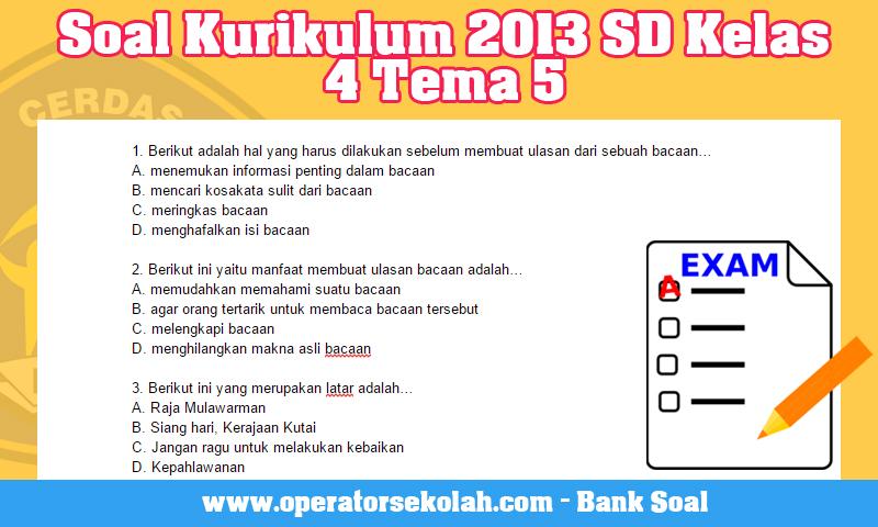 Soal Kurikulum 2013 Sd Kelas 4 Tema 5 Operator Sekolah