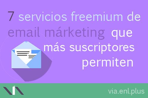 7 servicios de mercadotecnia por correo electrónico con mayor número de contactos permitidos en sus planes gratis