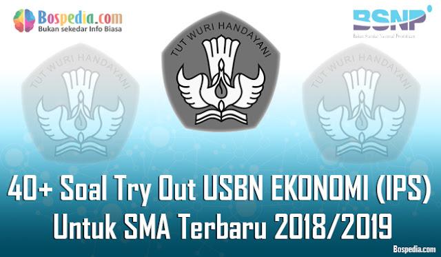 Halo sahabat bospedia dimana saja berada Lengkap - 40+ Soal Try Out USBN EKONOMI (IPS) Untuk SMA Terbaru 2018/2019