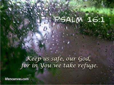 Psalm 16:1 Keep us safe