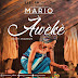 DOWNLOAD MP3: Mario - Aweke (Prod. By Singzbeatz)