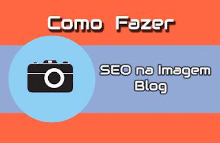 como fazer seo na imagem do Blog de forma automatico