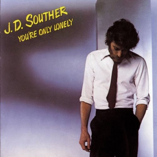 J. D. Souther - You're Only Lonely