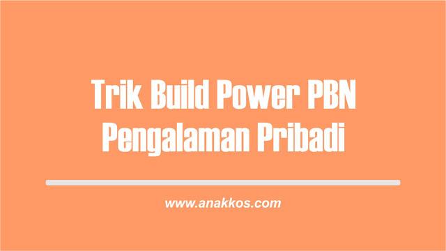 Trik Build Power PBN