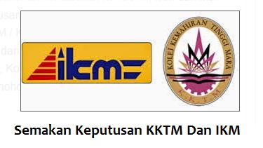 Semakan Keputusan KKTM Dan IKM 2017 Online