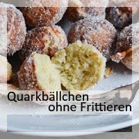 http://christinamachtwas.blogspot.de/2012/12/quarkballchen-mussen-nicht-frittiert.html