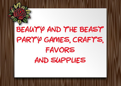 Beauty and the Beast party games, crafts, favors and supplies