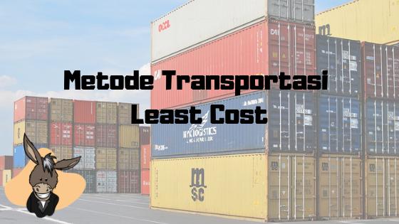 Metode Transportasi Least Cost