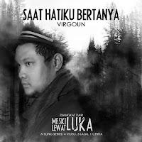 Virgoun - Saat Hatiku Bertanya (Single 2018) MP3 Download