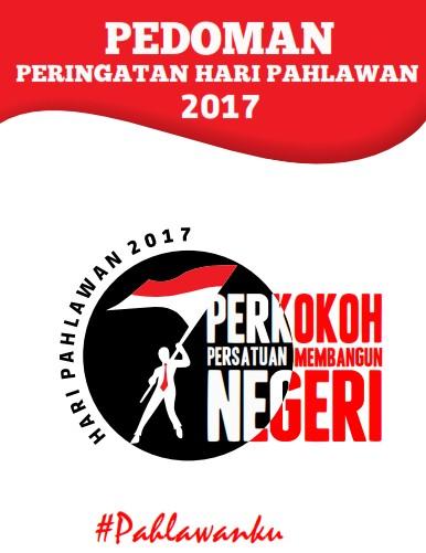 Pedoman Peringatan Hari Pahlawan ke-72 Tahun 2017