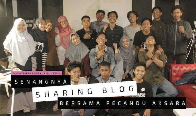 Senangnya Sharing Blog Bersama Pecandu Aksara Yanikmatilah Saja