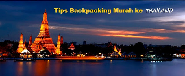 Tips Backpacking Murah ke Thailand