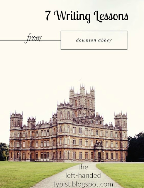 7 Writing Lessons from Downton Abbey