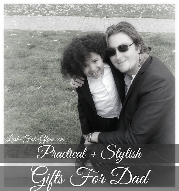 http://www.lush-fab-glam.com/2017/05/practical-and-stylish-gifts-for-dad.html