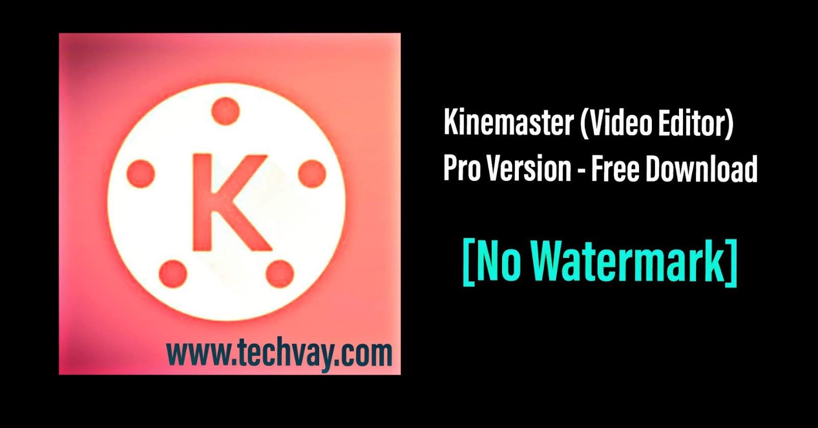 Kinemaster Pro Version (No Watermark) Apk - Free Download