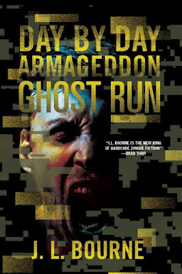 Day by Day Armagheddon: Ghost Run (J.L. Bourne)
