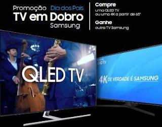 Promoção Samsung Tv em Dobro Dia dos Pais 2018 Compre Ganhe