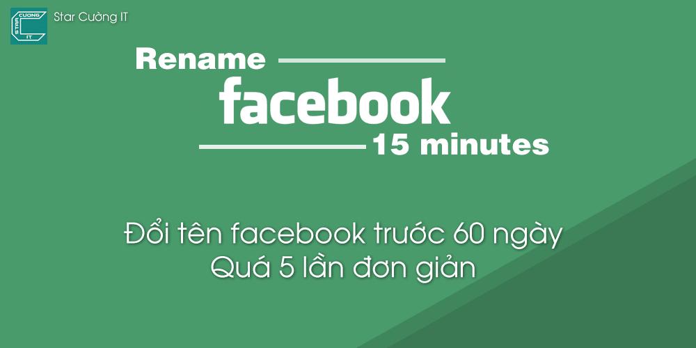 Hướng dẩn đổi tên facebook trước 60 ngày, quá 5 lần đơn giản