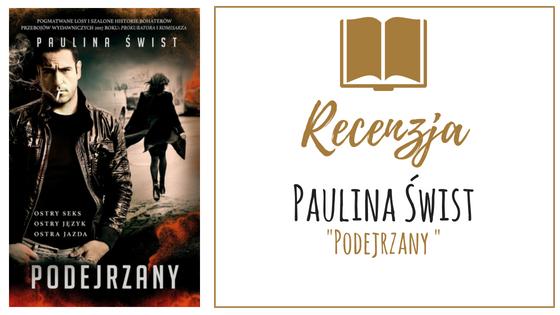 """PAULINA ŚWIST """"PODEJRZANY"""" - RECENZJA"""