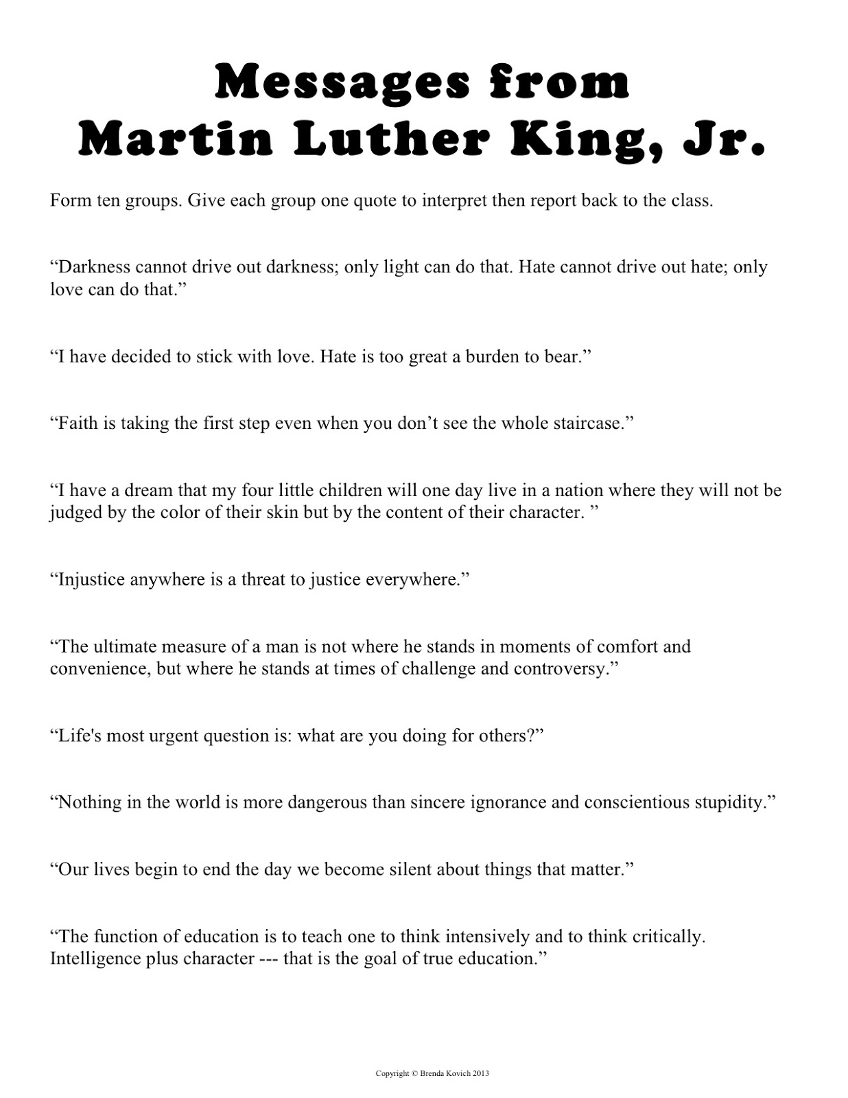 teaching seriously 2013 today i will show my students this video of dr king s speech and explore messages he sent to us through his quotes you either of these by