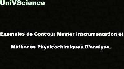 Exemples de Concours Master Instrumentation et Méthodes Physicochimiques D'analyse .