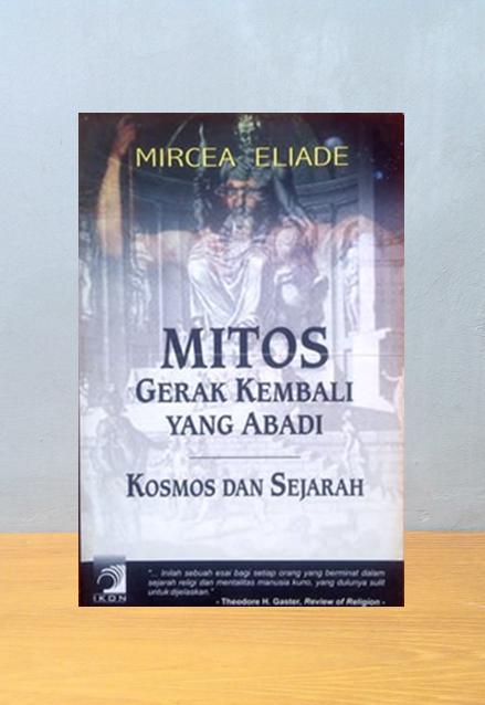 MITOS GERAK KEMBALI YANG ABADI, Mircea Eliade