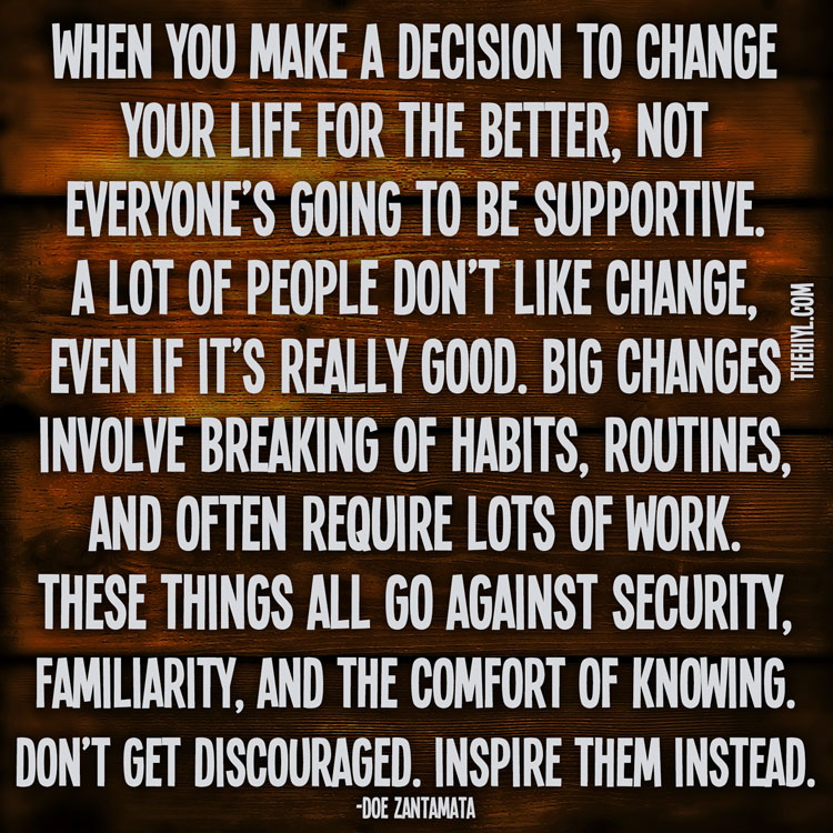 Quotes About Life Changes For The Better: Big Changes Require Big Changes