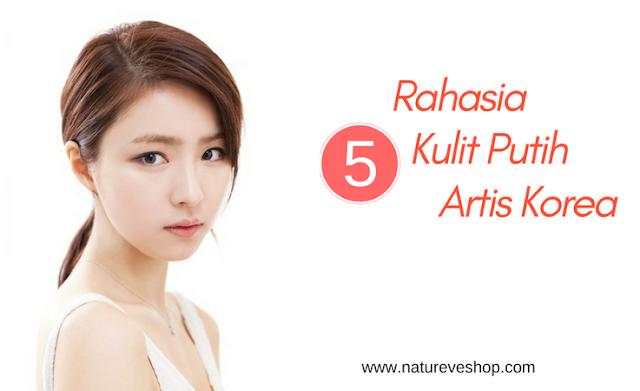 5 Rahasia Kulit Putih Artis Korea