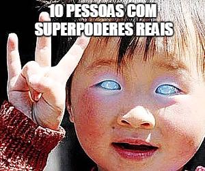 10 pessoas com superpoderes reais