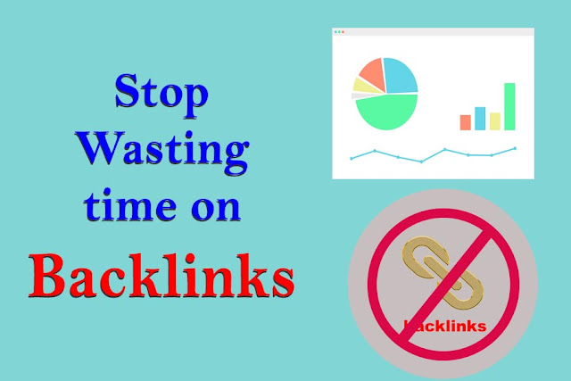Don't waste your time on backlinks