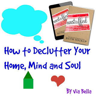 How to Declutter Your Home, Mind and Soul, zondervan, Ruth Soukup, unstuffed, unstuffed decluttering your home mind and soul, new york times, new york times bestselling author, moving, how to, Via Bella's top reads, via bella,