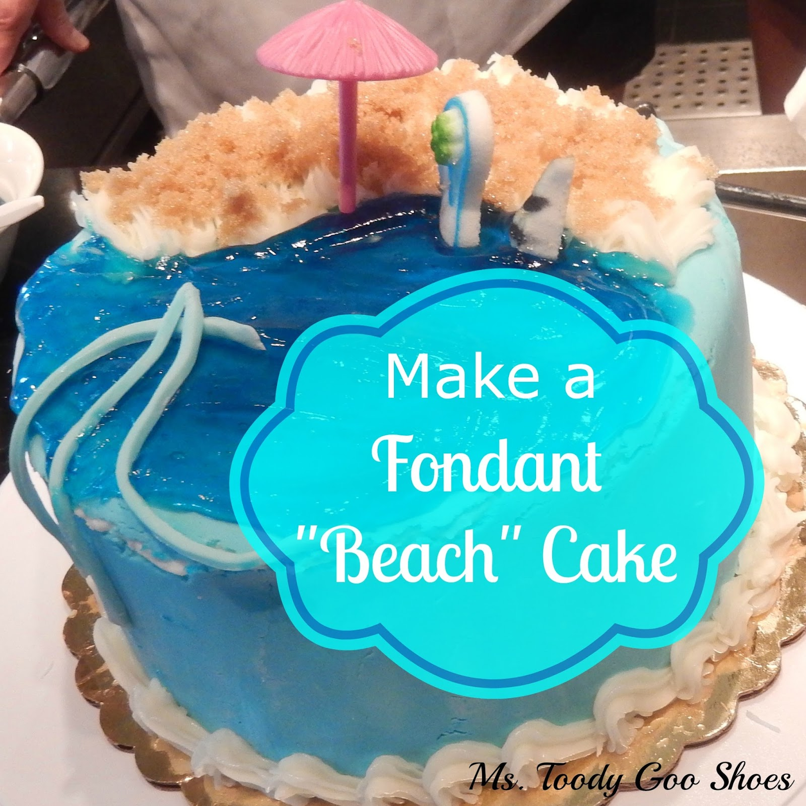 Make a Fondant Beach Cake --- Ms. Toody Goo Shoes