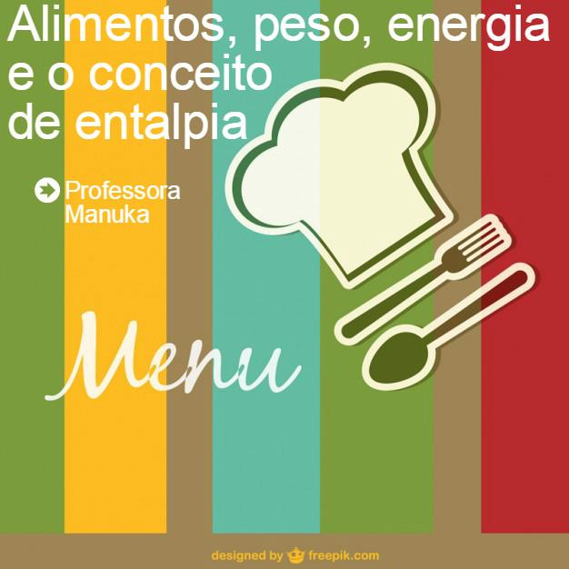 Alimentos, peso, energia e o conceito de entalpia