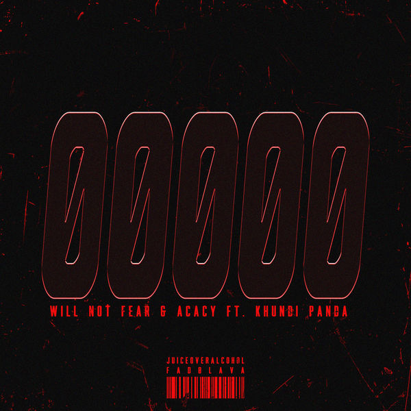 Will Not Fear & ACACY – 00000 (feat. Khundi Panda) – Single