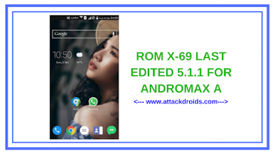 ROM X-69 LAST EDITED 5.1.1 FOR ANDROMAX A