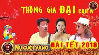 Hài Tết 2018 – Phim Hài Tết Vượng Râu – Thông gia đại chiến