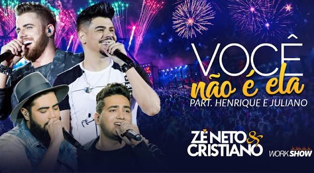 Zé Neto e Cristiano - Você Não É Ela  Part. Henrique e Juliano