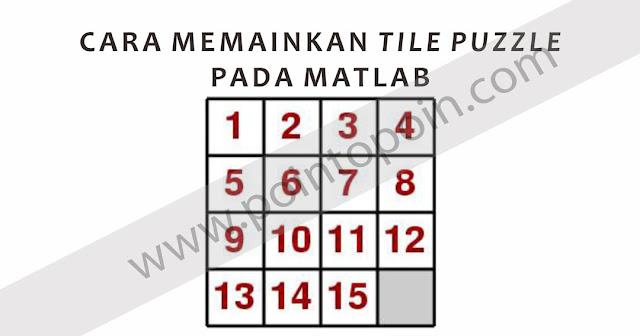 Memainkan Tile Puzzle Pada MATLAB
