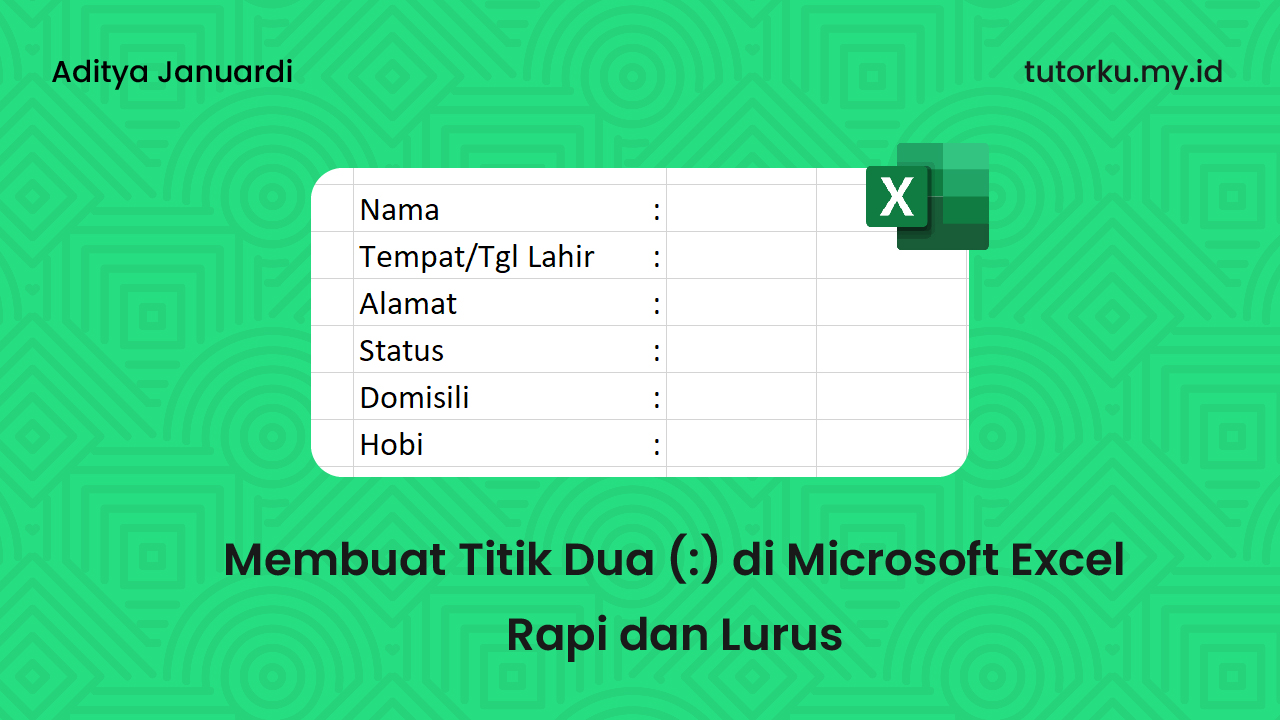 Membuat Titik Dua Rapi dan Lurus di Microsoft Excel