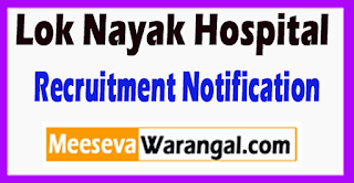 LNH Lok Nayak Hospital Recruitment Notification 2017 Last Date 20-06-2017