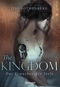 Bücherblog. Buchcover. The Kingdom - Das Erwachen der Seele von Jess Rothenberg. Jugendbuch, Fantasy.
