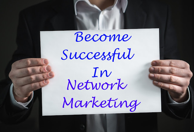 Become Successful In network marketing
