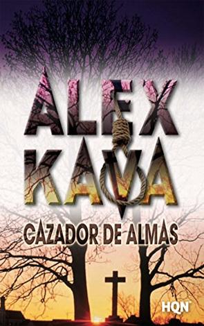 Cazador de Almas - Alex Kava