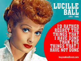 Motivational quote of the day by Lucille Ball