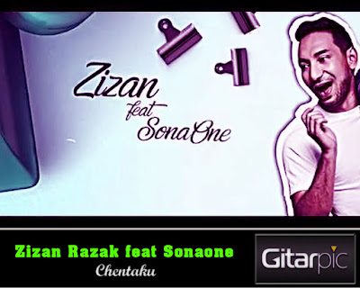 Chord Gitar Zizan Razak feat Sonaone - Chentaku