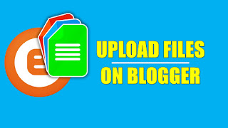 Blogger Par Files Upload Kaise Kare