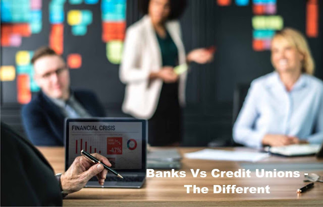 Banks Vs Credit Unions - The Different